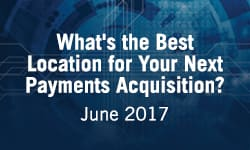 What's the Best Location for Your Next Payments Acquisition?
