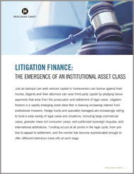 Litigation Finance: The Emergence of an Institutional Asset Class